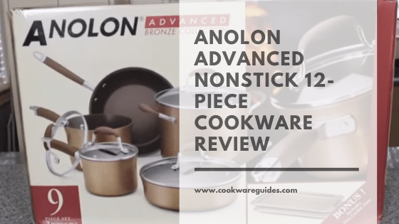 Anolon Advanced Nonstick 12-Piece Cookware review