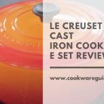Le Creuset Cast IronCookware Set Review