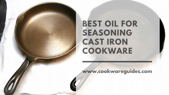best oil to season a cast iron skillet