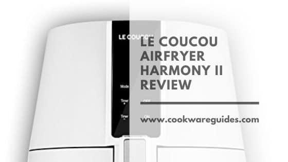 Le Coucou Airfryer Harmony II